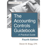 Accounting Controls Guidebook : Fourth Edition: A Practical Guide