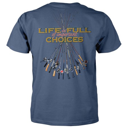 Life is full of important choices fishing poles t shirt for Walmart fishing shirts