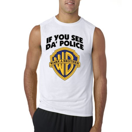 - New Way 131 - Men's Sleeveless If You See Da Police Warn A Brother Parody