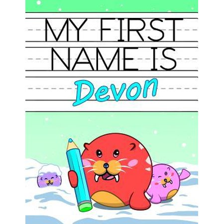 My First Name Is Devon : Personalized Primary Name Tracing Workbook for Kids Learning How to Write Their First Name, Practice Paper with 1