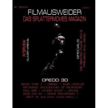Filmausweider - Das Splattermovies Magazin - Ausgabe 3 - Dredd 3D, Wrong Turn 5, Tall Men, Smiley, Cockneys Vs Zombies, Universal Soldier : Day of Reckoning, Silen Night, Inbred, Adam - Halloween Vs Deads Day