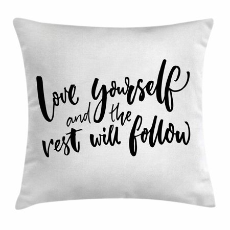 - Quote Throw Pillow Cushion Cover, Love Yourself and the Rest Will Follow Motivational Phrase Wisdom Words Zen Graphic, Decorative Square Accent Pillow Case, 16 X 16 Inches, Black White, by Ambesonne