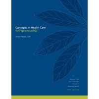 Concepts in Health Care Entrepreneurship