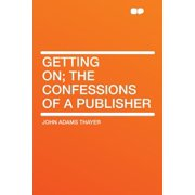 Getting On; The Confessions of a Publisher