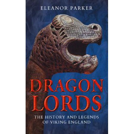 Dragon Lords : The History and Legends of Viking - History Halloween England