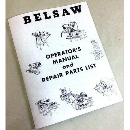 Single Manual Planer (Belsaw Planer Molder Saw Model 910 Operators Owners & Repair Parts List Manual)