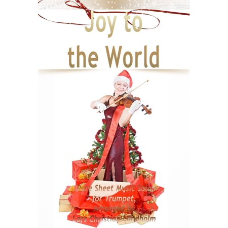 Trumpet Solos Sheet Music (Joy to the World Pure Sheet Music Solo for Trumpet, Arranged by Lars Christian Lundholm - eBook )