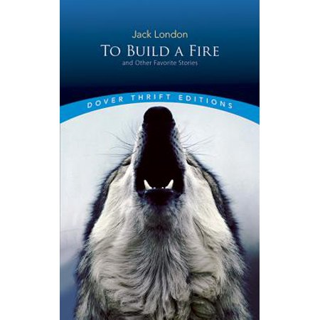 To Build a Fire and Other Favorite Stories (To Build A Fire Jack London Summary)