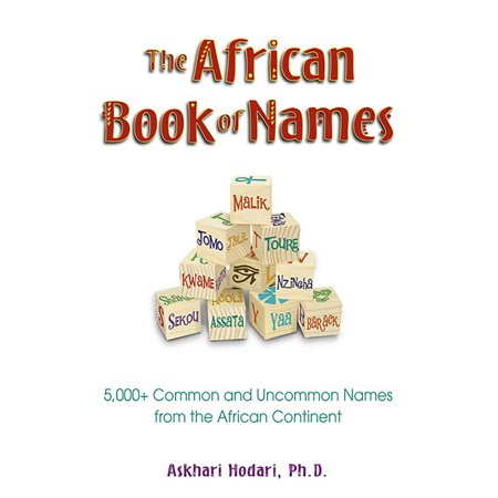 The African Book of Names : 5,000+ Common and Uncommon Names from the African (Select The Common Name For The Following Ether)