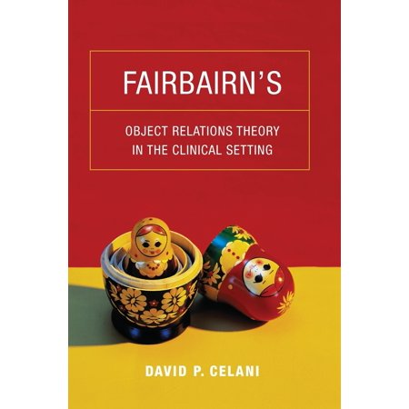Fairbairn's Object Relations Theory in the Clinical