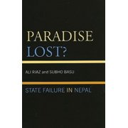 Paradise Lost? : State Failure in Nepal