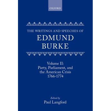 The Writings and Speeches of Edmund Burke : Volume II: Party, Parliament and the American Crisis,