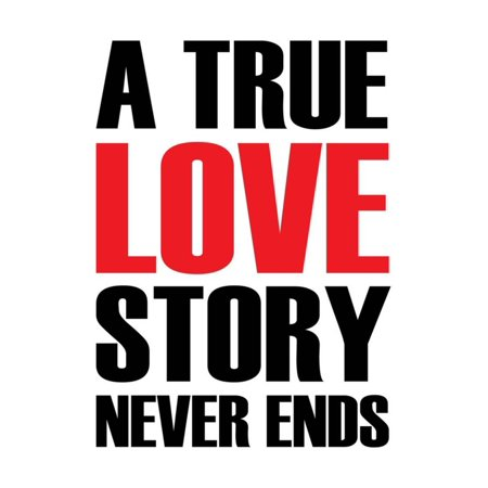 A True Love Story Never End Text Quote Design Print By riclodesign - A True Love Story Never Ends