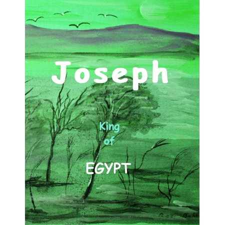 Joseph: King of Egypt - eBook (Prince Of Egypt And Joseph King Of Dreams)