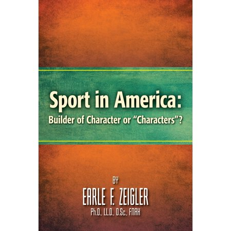"Sport in America: Builder of Character or ""Characters""? - eBook"