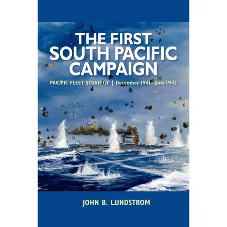 The First South Pacific Campaign  Pacific Fleet Strategy   December 1941   June 1942