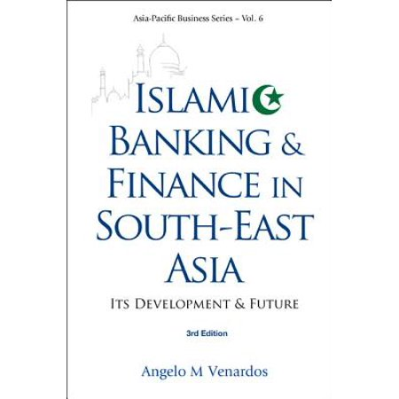 Islamic Banking and Finance in South-East Asia: Its Development and Future (3rd