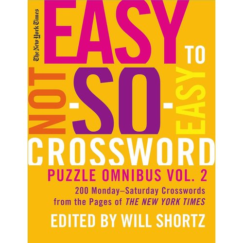 The New York Times Easy to Not So Easy Crossword Puzzle Omnibus: 200 Monday--saturday Crosswords from the Pages of the New York Times