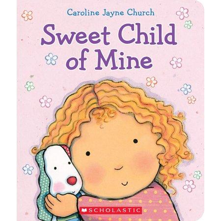 Sweet Child of Mine (Board Book)