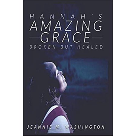 Hannahs Amazing Grace Broken but Healed - eBook