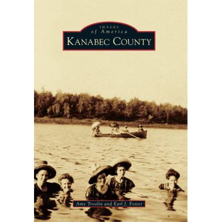 Kanabec County [Images of America] [MN] [Arcadia (Albertville Mn)