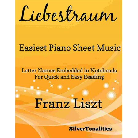 Liebestraum Easiest Piano Sheet Music - eBook