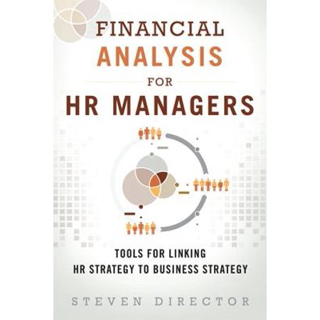 Financial Analysis for HR Managers : Tools for Linking HR Strategy to  Business Strategy (Paperback)