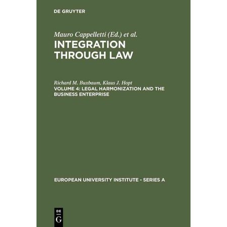 Legal Harmonization And The Business Enterprise  Corporate And Capital Market Law Harmonization Policy In Europe And The U S A