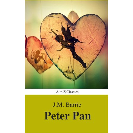 Peter Pan (Peter and Wendy) (A to Z Classics) - eBook (Wendy And Peter Pan Costume)