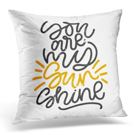 CMFUN White You are My Sunshine Digital Hand Written Phrase with Grunge Beautiful Minimalistic Lettering Pillow Case Pillow Cover 20x20 -
