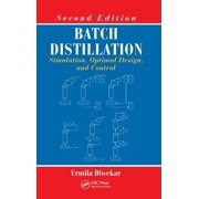 Batch Distillation: Simulation, Optimal Design, and Control, Second Edition (Hardcover)