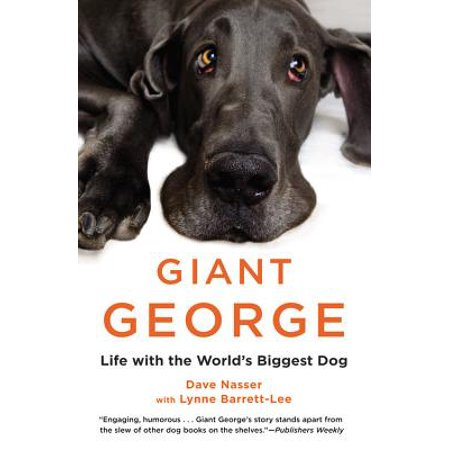 Giant George : Life with the World's Biggest Dog