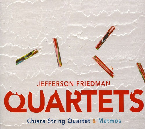 Jefferson Friedman - Jefferson Friedman: Quartets [CD]