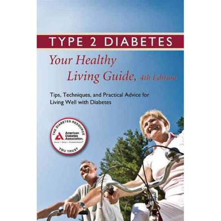 Type 2 Diabetes  Your Healthy Living Guide  Tips  Techniques  And Practical Advice For Living Well With Diabetes