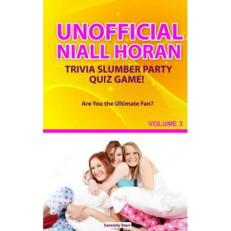 Unofficial Niall HoranTrivia Slumber Party Quiz Game Volume 3 - eBook](Slumber Party Ideas)
