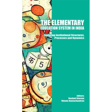 The Elementary Education System in India - eBook (Best Education System In India)