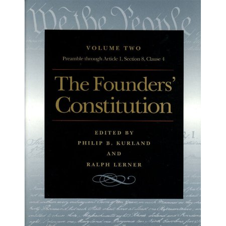The Founders' Constitution : The Preamble Through Article 1, Section 8, Clause (The Preamble Of The Constitution Was Prepared By)