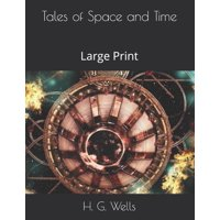 Tales of Space and Time: Large Print (Paperback)