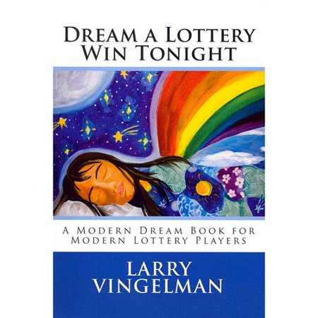 Dream A Lottery Win Tonight  A Modern Dream Book For Modern Lottery Players