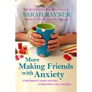 More Making Friends with Anxiety : Discover Simple Ways to Occupy Your Hands and Calm Your Mind