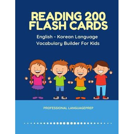 Reading 200 Flash Cards English - Korean Language Vocabulary Builder For Kids: Practice Basic Sight Words list activities books to improve reading ski