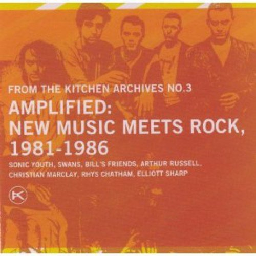 Kitchen Archives 3: Amplified New Music Meets Rock