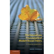 The Natural Law Foundations of Modern Social Theory : A Quest for Universalism