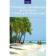 Martinique, Guadeloupe & Dominica: A Walking & Hiking Guide - eBook