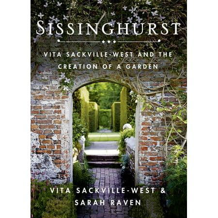 Sissinghurst : Vita Sackville-West and the Creation of a (Vita Sackville West Love Letter To Virginia Woolf)