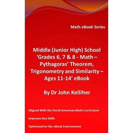 Middle (Junior High) School 'Grades 6, 7 & 8 - Math – Pythagoras' Theorem, Trigonometry and Similarity – Ages 11-14' eBook - eBook