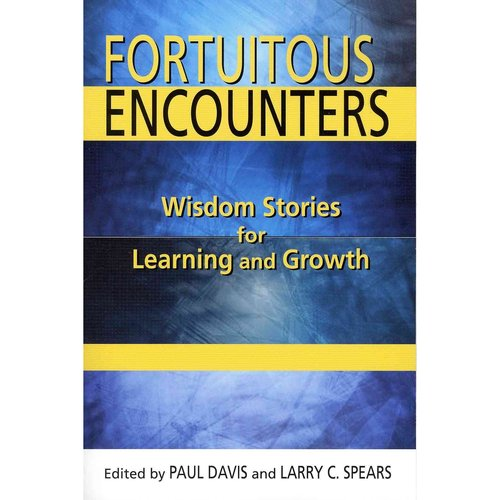 Fortuitous Encounters: Wisdom Stories for Learning and Growth
