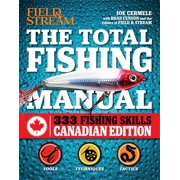 The Total Fishing Manual (Canadian edition) : 317 Essential Fishing Skills