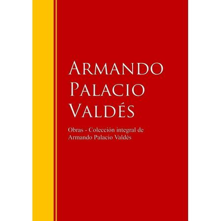 Obras - Colección dede Armando Palacio Valdés - eBook