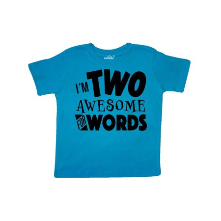 I'm Two Awesome for Words 2nd birthday Toddler T-Shirt